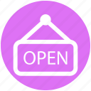 board, open, opening board, shop open, store icon