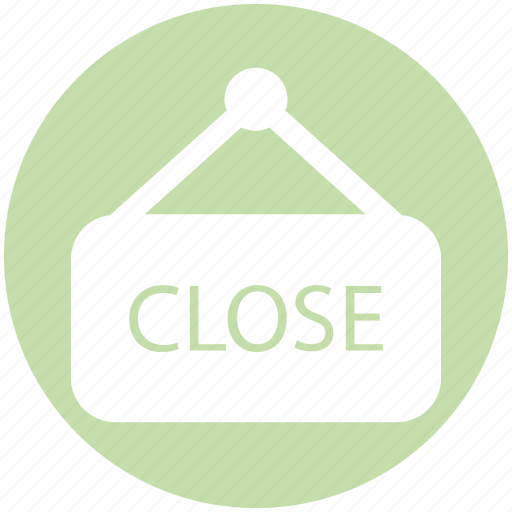 board, close, close board, shop close, store icon