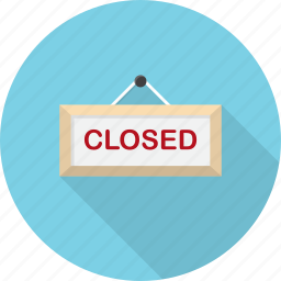 closed, information, message, notice, shopping, sign, signboard icon