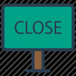 board, close, label, signboard icon