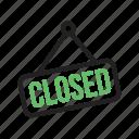 cancel, close, closed, dont disturb, forbidden, impossible, no entry