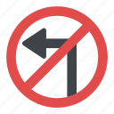 left turn prohibited, no left turn sign, road sign, traffic instructions, traffic sign icon