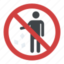 do not litter sign, no littering sign, prohibition, stop littering, warning icon