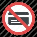 bank service error, block debit card, blocked atm card, locked bank card, payment error icon