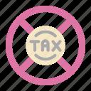 tax, taxes, forbbiden, sign