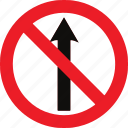 ahead, no, regulatory, straight, traffic sign icon