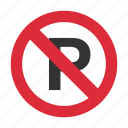no parking, parking, parking prohibit, prohibit, traffic sign icon