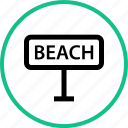 beach, outdoors, road, sign, travel, vacation icon
