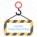 construction announcement, construction banner, construction label, under construction, under construction message