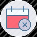 agenda, appointment, calendar, cross sign, day, delete icon