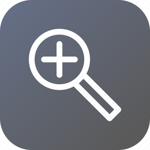 add, find, glass, lens, magnifier, search, zoom icon