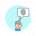 approve, bubble, check, fingerprint, gesture, secure, touch icon