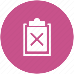 clipboard, cross sign, file not approved, file rejected, wrong file icon