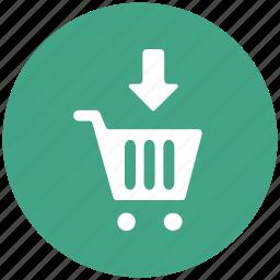 add to cart, basket, cart, down arrow, shopping cart, shopping trolley, trolley icon